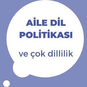 iki dillilik çok dillilik aile dil politikası ve stratejisi