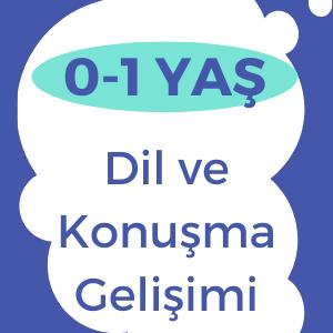 0-1 yaş dil ve konuşma gelişimi
